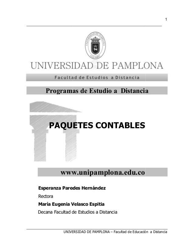 UNIVERSIDAD DE PAMPLONA Programas de Estudio a Distancia PAQUETES CONTABLES www.unipamplona.edu.co Esperanza Paredes Herná...