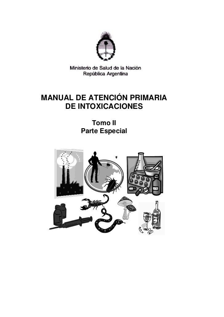 MANUAL DE ATENCIÓN PRIMARIA    DE INTOXICACIONES           Tomo II        Parte Especial