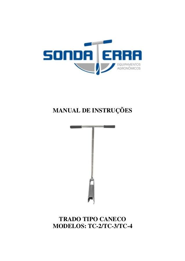 MANUAL DE INSTRUÇÕES TRADO TIPO CANECO MODELOS: TC-2/TC-3/TC-4
