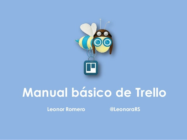 Manual básico de Trello  Leonor Romero @LeonoraRS