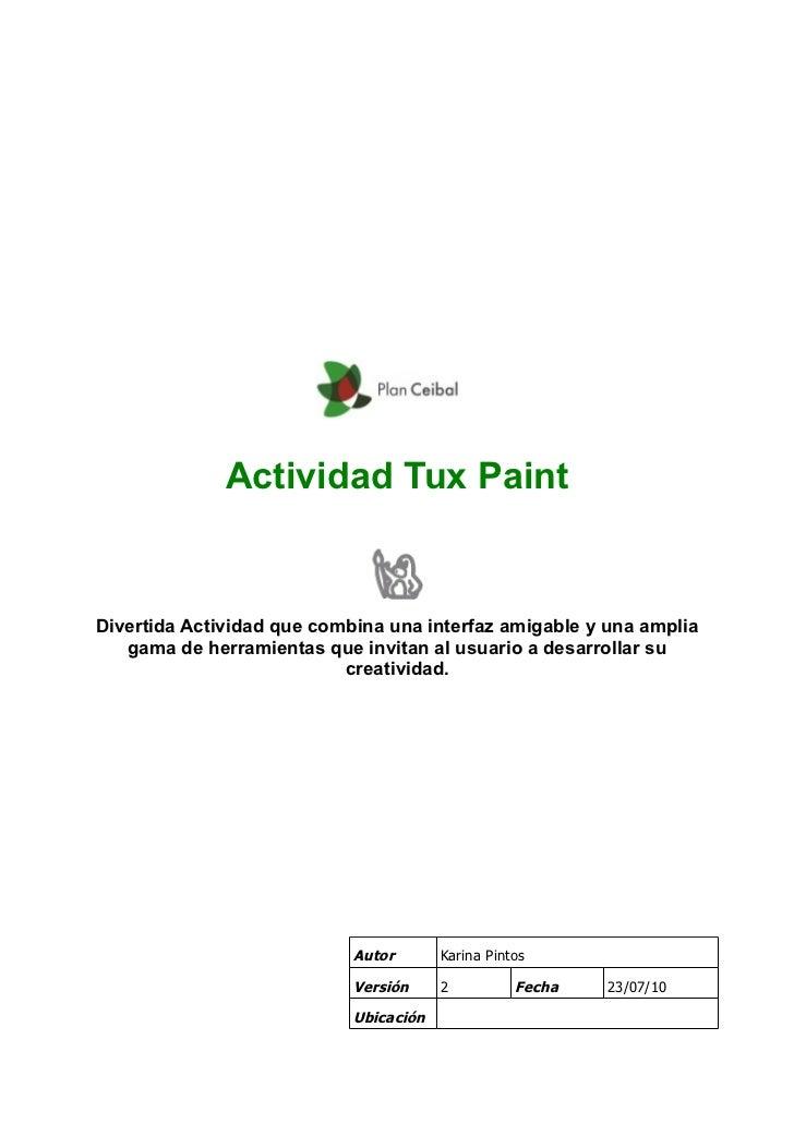 Actividad Tux PaintDivertida Actividad que combina una interfaz amigable y una amplia   gama de herramientas que invitan a...