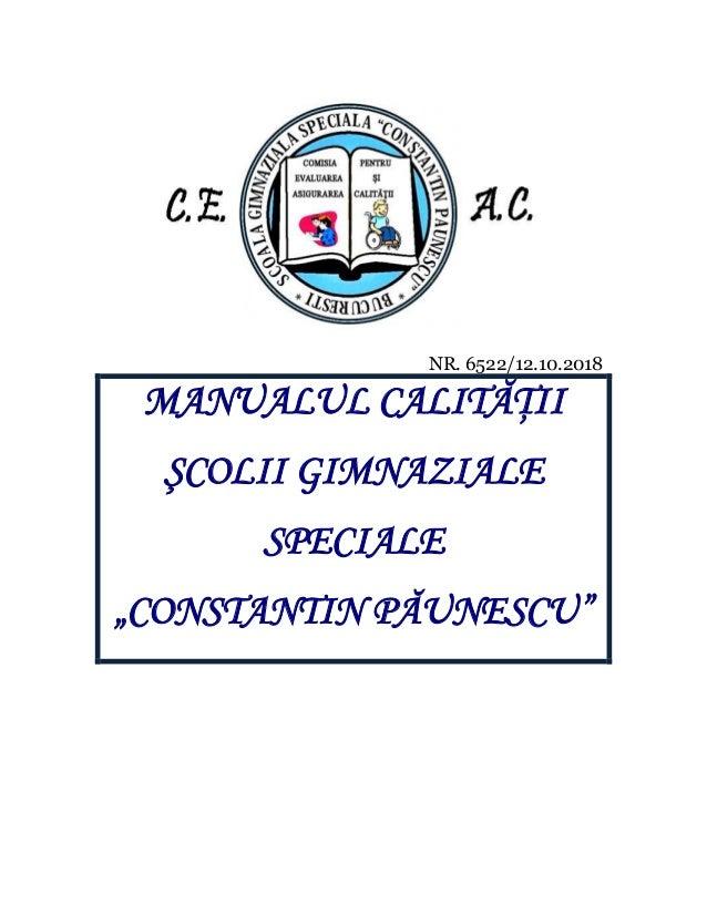 """NR. 6522/12.10.2018 MANUALUL CALITĂŢII ŞCOLII GIMNAZIALE SPECIALE """"CONSTANTIN PĂUNESCU"""""""