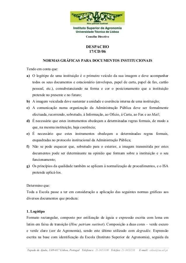 Conselho Directivo  DESPACHO 17/CD/06 NORMAS GRÁFICAS PARA DOCUMENTOS INSTITUCIONAIS Tendo em conta que: a) O logótipo de ...
