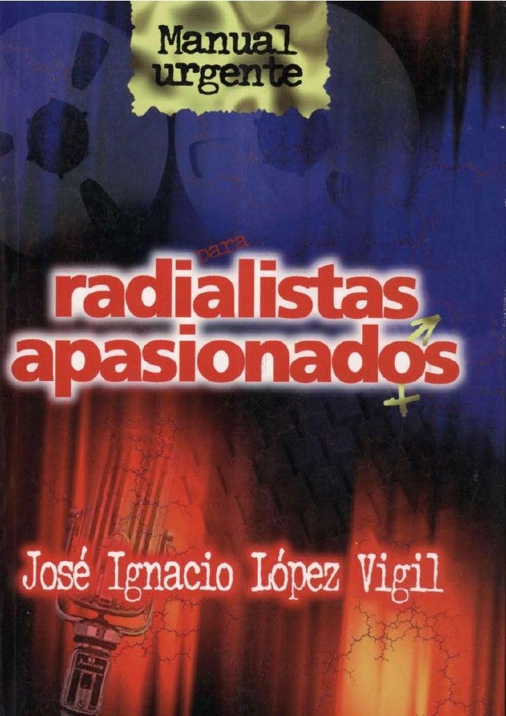 MANUAL URGENTE PARA RADIALISTAS APASIONADOS                       José Ignacio López Vigil                      Diseño PDF...
