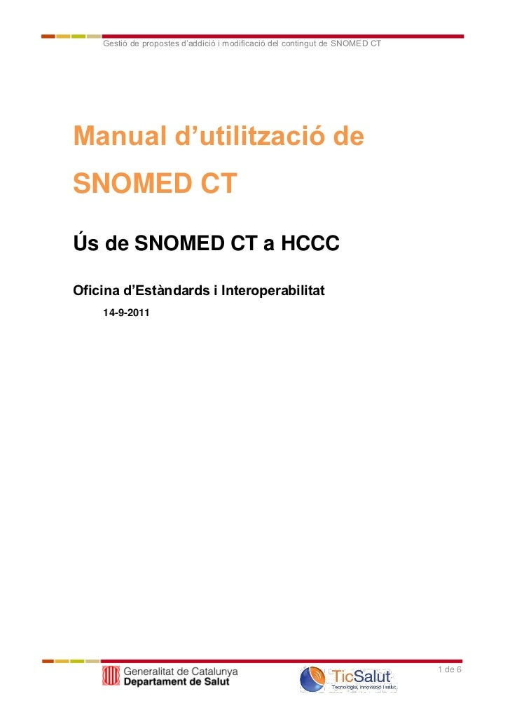 Gestió de propostes d'addició i modificació del contingut de SNOMED CTManual d'utilització deSNOMED CTÚs de SNOMED CT a HC...