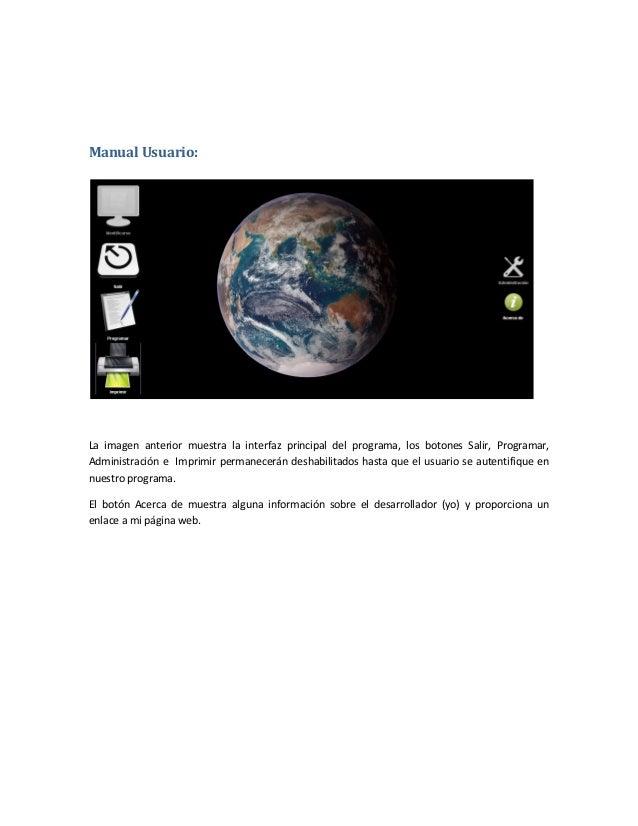 Manual Usuario:La imagen anterior muestra la interfaz principal del programa, los botones Salir, Programar,Administración ...