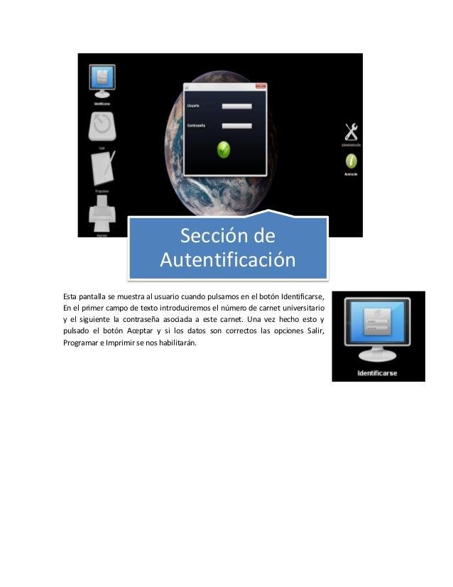 Sección de                            AutentificaciónEsta pantalla se muestra al usuario cuando pulsamos en el botón Ident...