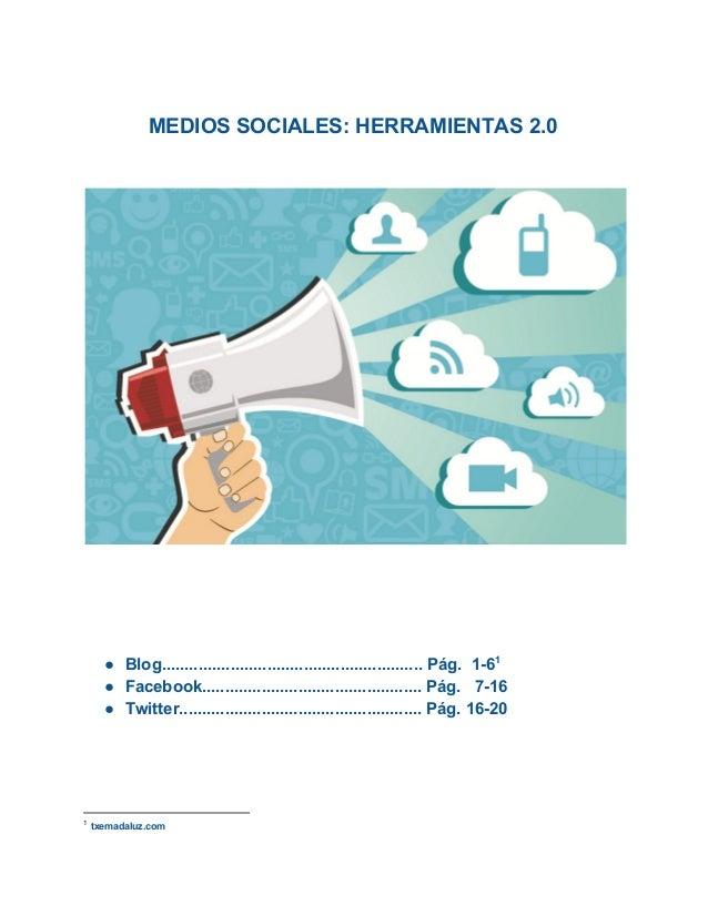 MEDIOSSOCIALES:HERRAMIENTAS2.0          ● Blog.........................................................Pá...