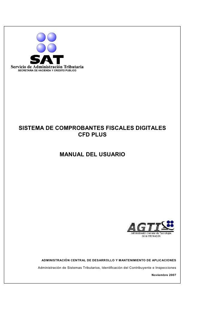 SISTEMA DE COMPROBANTES FISCALES DIGITALES                 CFD PLUS                     MANUAL DEL USUARIO            ADMI...