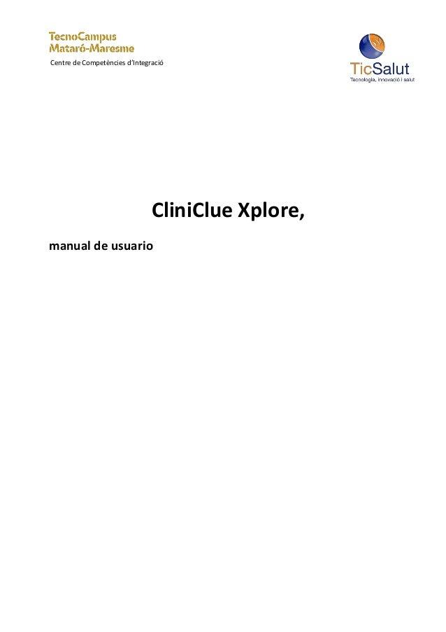 Centre de Competències d'Integració                               CliniClue Xplore,manual de usuario