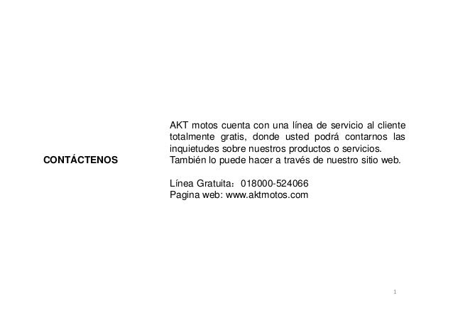 AKT motos cuenta con una línea de servicio al cliente              totalmente gratis, donde usted podrá contarnos las     ...