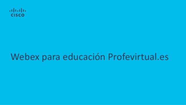 Webex para educación Profevirtual.es