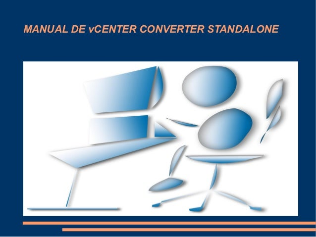 MANUAL DE vCENTER CONVERTER STANDALONE