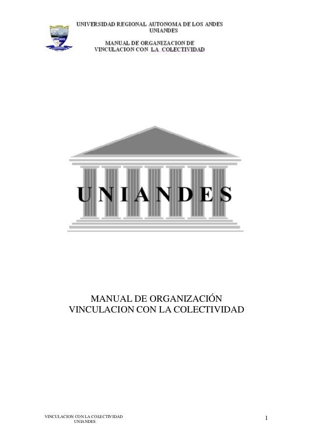 VINCULACION CON LA COLECTIVIDAD UNIANDES 1 MANUAL DE ORGANIZACIÓN VINCULACION CON LA COLECTIVIDAD