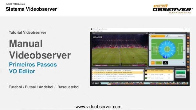 Tutorial Videobserver Sistema Videobserver Manual Videobserver Primeiros Passos VO Editor Tutorial Videobserver Futebol / ...
