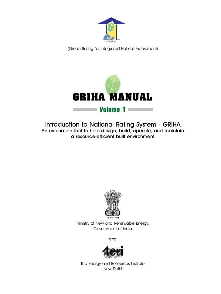 GRIHA           (Green Rating for Integrated Habitat Assessment)             GRIHA Manual                            Volum...
