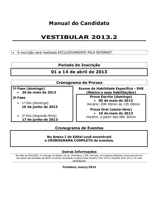 Manual do Candidato                           VESTIBULAR 2013.2    A inscrição será realizada EXCLUSIVAMENTE PELA INTERNE...