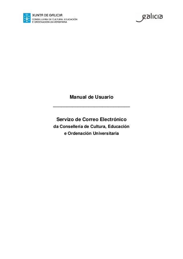 Manual de Usuario____________________________ Servizo de Correo Electrónicoda Consellería de Cultura, Educación     e Orde...