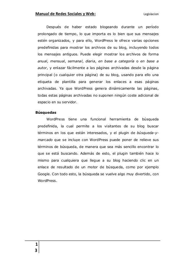 Manual de Redes Sociales y Web:  Legislacion  Después de haber estado blogeando  durante  un período  prolongado de tiempo...