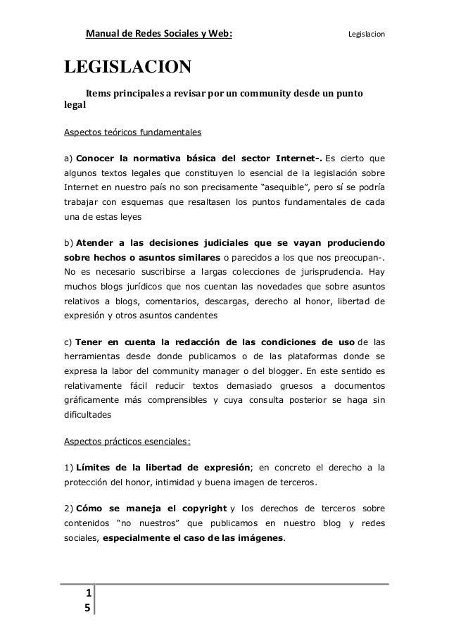 Manual de Redes Sociales y Web:  Legislacion  LEGISLACION Items principales a revisar por un community desde un punto lega...