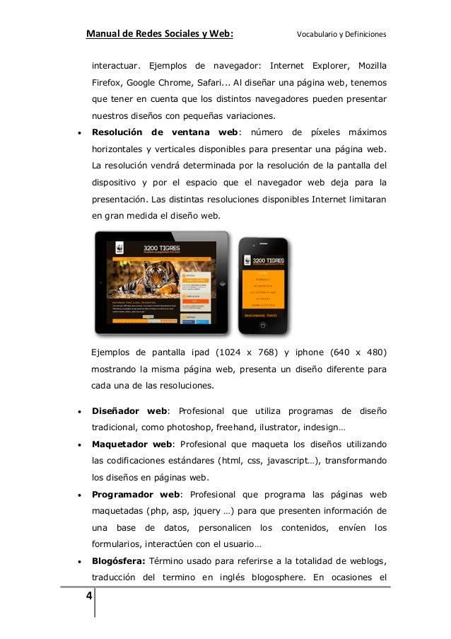 Manual de Redes Sociales y Web:  Vocabulario y Definiciones  interactuar. Ejemplos de navegador: Internet Explorer, Mozill...