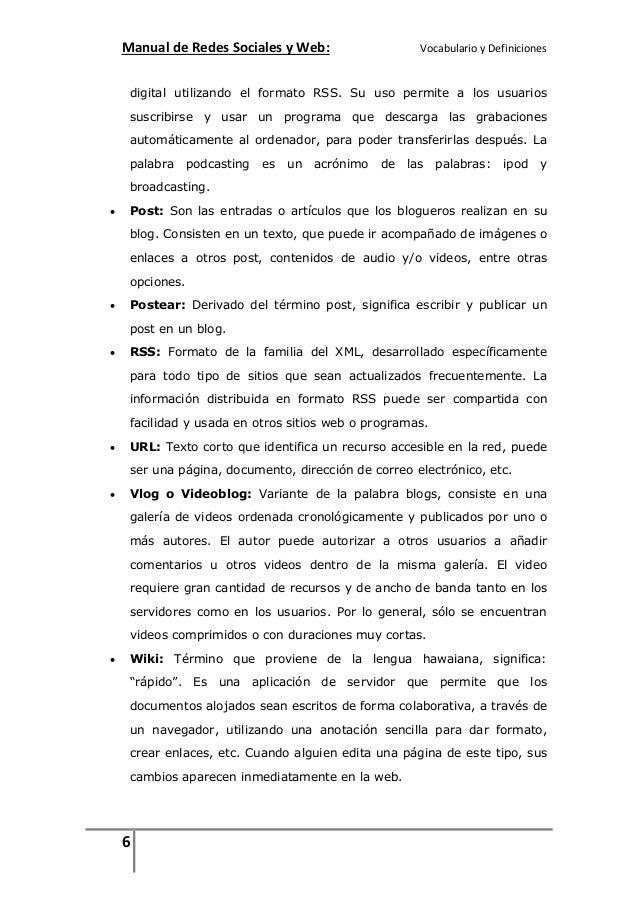 Manual de Redes Sociales y Web:  Vocabulario y Definiciones  digital utilizando el formato RSS. Su uso permite a los usuar...