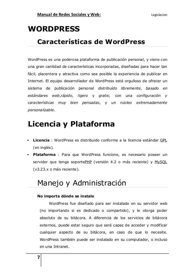 Manual de Redes Sociales y Web:  Legislacion  WORDPRESS Características de WordPress WordPress es una poderosa plataforma ...