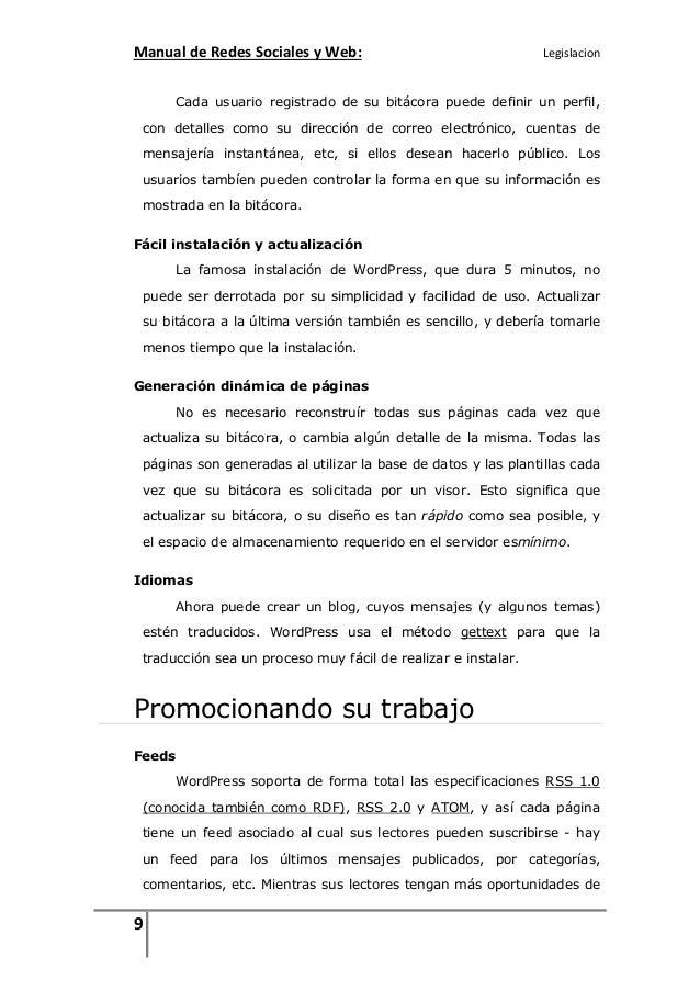 Manual de Redes Sociales y Web:  Legislacion  Cada usuario registrado de su bitácora puede definir un perfil, con detalles...