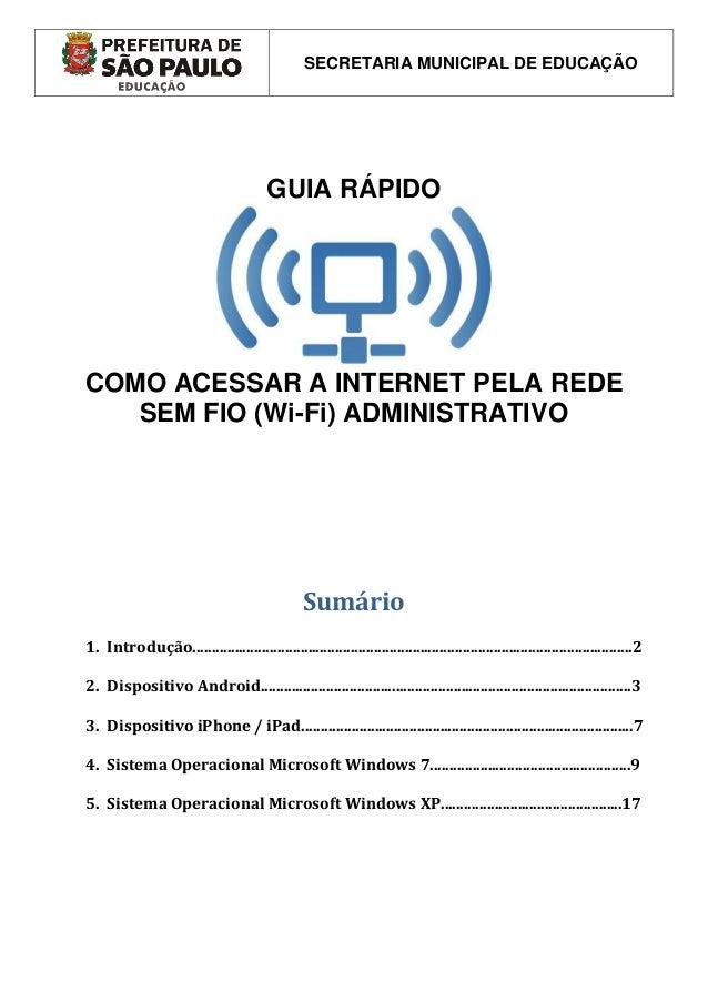 SECRETARIA MUNICIPAL DE EDUCAÇÃO                                         GUIA RÁPIDOCOMO ACESSAR A INTERNET PELA REDE   SE...
