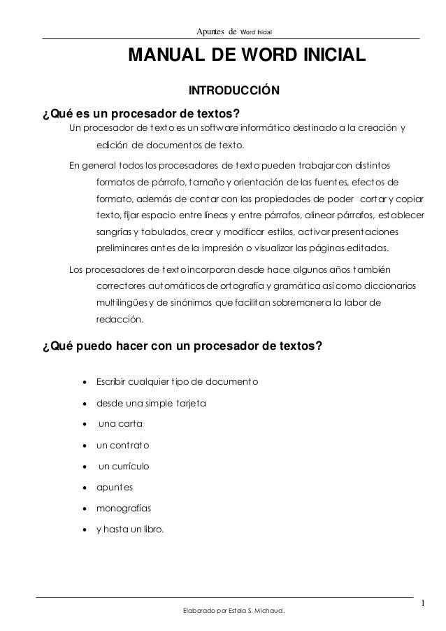 Apuntes de Word Inicial  Elaborado por Estela S. Michaud.  1  MANUAL DE WORD INICIAL  INTRODUCCIÓN  ¿Qué es un procesador ...