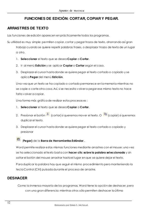 Apuntes de Word Inicial  Elaborado por Estela S. Michaud.  12  FUNCIONES DE EDICIÓN: CORTAR, COPIAR Y PEGAR.  ARRASTRES DE...