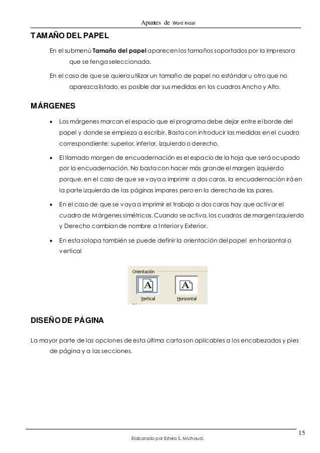Apuntes de Word Inicial  Elaborado por Estela S. Michaud.  15  TAMAÑO DEL PAPEL  En el submenú Tamaño del papel aparecen l...