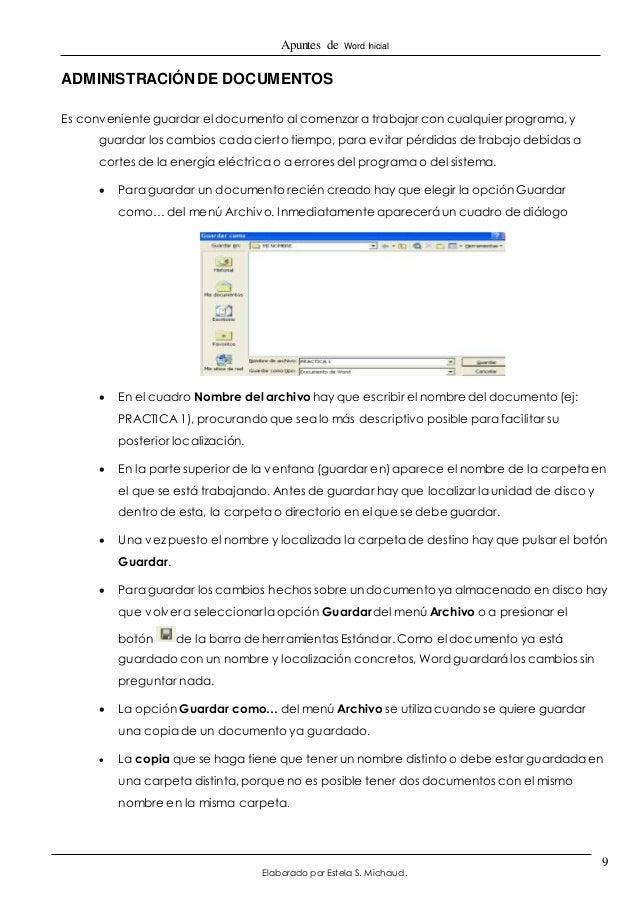 Apuntes de Word Inicial  Elaborado por Estela S. Michaud.  9  ADMINISTRACIÓN DE DOCUMENTOS  Es conveniente guardar el docu...