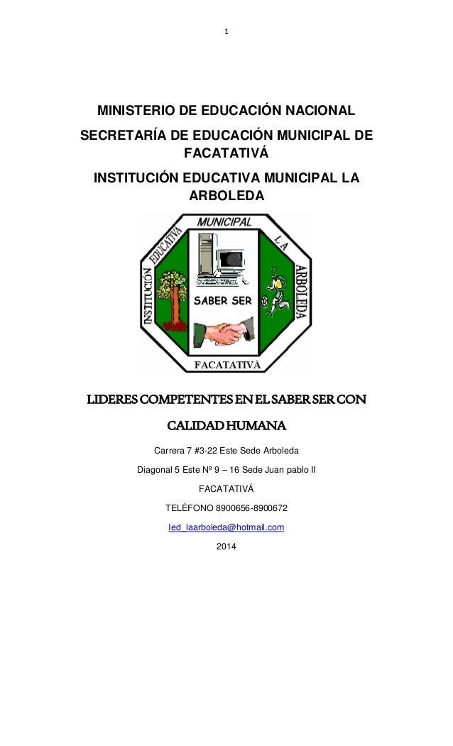 1 MINISTERIO DE EDUCACIÓN NACIONAL SECRETARÍA DE EDUCACIÓN MUNICIPAL DE FACATATIVÁ INSTITUCIÓN EDUCATIVA MUNICIPAL LA ARBO...
