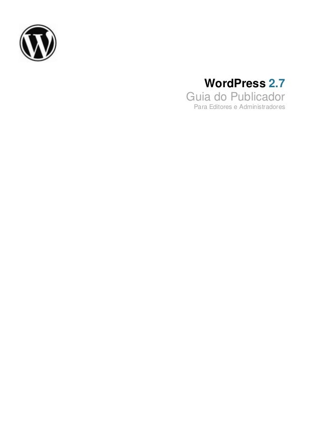 WordPress 2.7 Guia do Publicador Para Editores e Administradores
