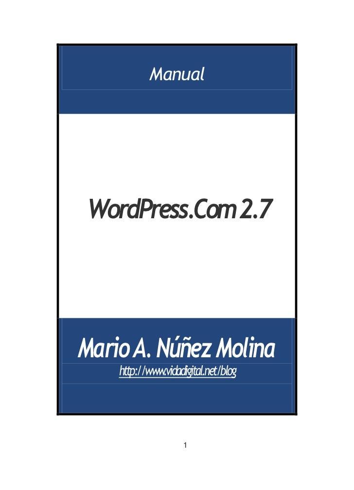 ManualWordPress.Com2.7Mario A. Núñez Molina    http://www.vidadigital.net/blog                    1