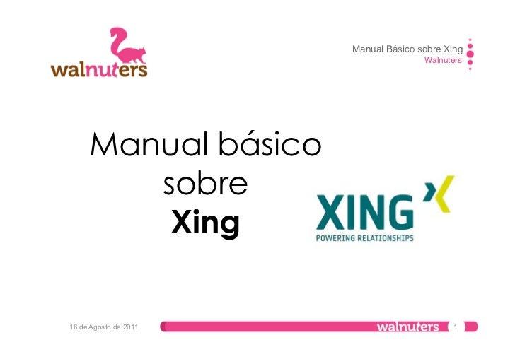 Manual Básico sobre Xing                                      Walnuters     Manual básico        sobre         Xing16 de A...