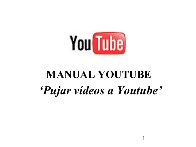 1 MANUAL YOUTUBE 'Pujar vídeos a Youtube'