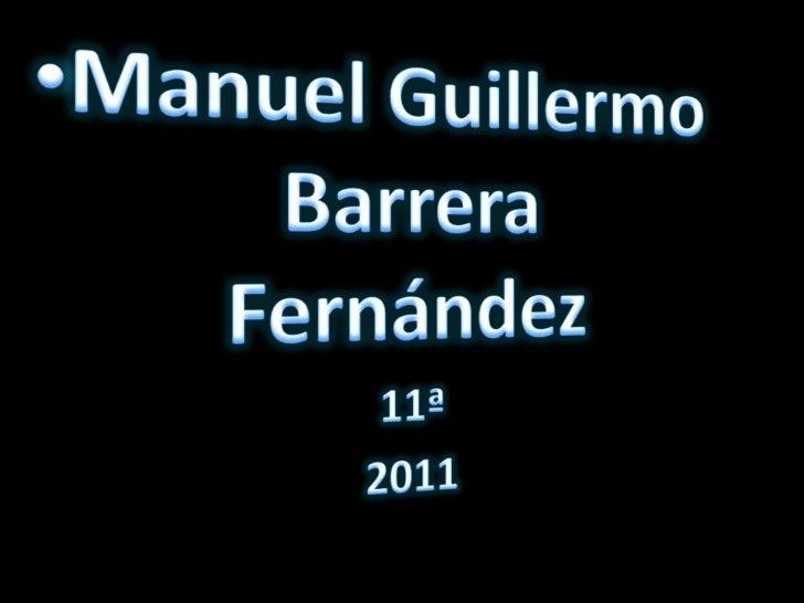 Manuel Guillermo Barrera Fernández<br />  11ª<br />  2011<br />