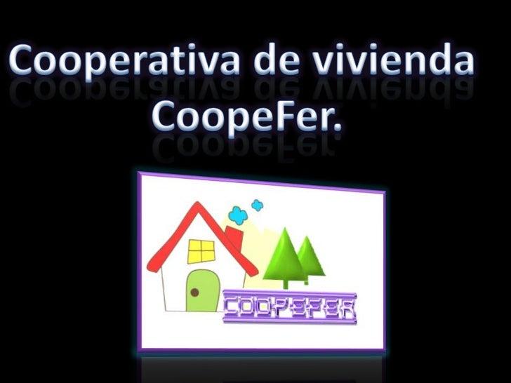 Cooperativa de vivienda <br />CoopeFer.<br />