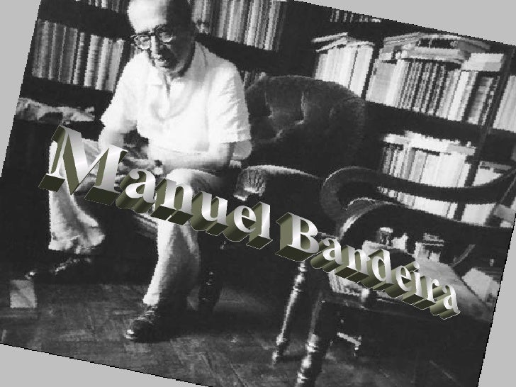 Manuel Bandeira Manuel Bandeira
