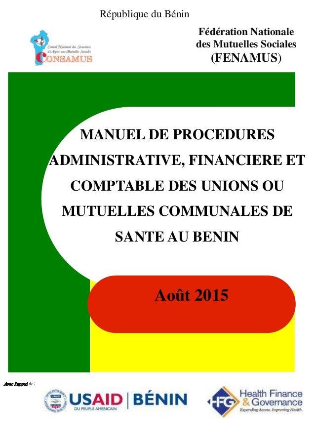 Août 2015 République du Bénin MANUEL DE PROCEDURES ADMINISTRATIVE, FINANCIERE ET COMPTABLE DES UNIONS OU MUTUELLES COMMUNA...