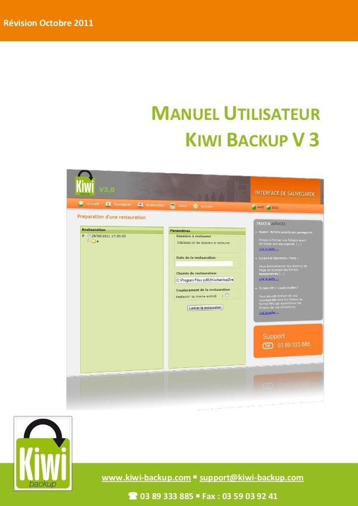 Révision Octobre 2011                                  MANUEL UTILISATEUR                                    KIWI BACKUP V...