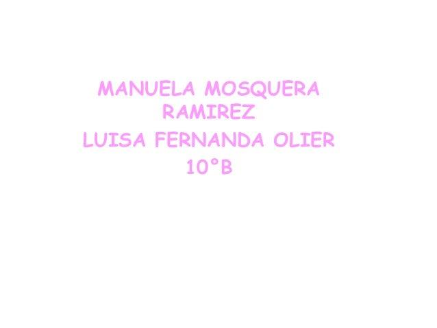 MANUELA MOSQUERA       RAMIREZLUISA FERNANDA OLIER         10°B
