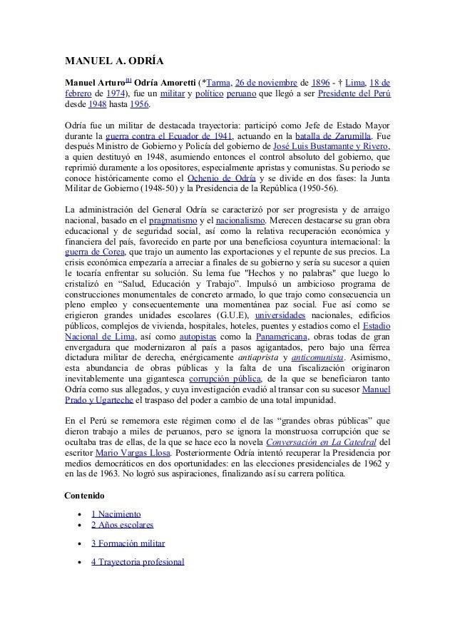 MANUEL A. ODRÍAManuel Arturo[1]Odría Amoretti (*Tarma, 26 de noviembre de 1896 - † Lima, 18 defebrero de 1974), fue un mil...