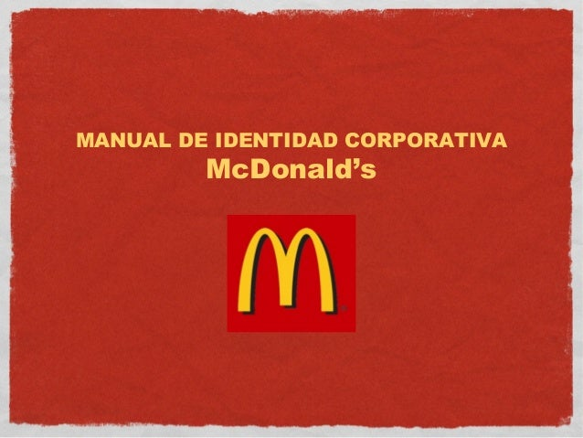 MANUAL DE IDENTIDAD CORPORATIVA  McDonald's