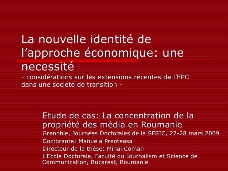 La nouvelle identit é de l'approche économique: une necessité - considérations sur les extensions récentes de l'EPC dans u...