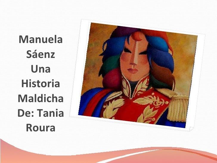 Manuela Sáenz Una Historia Maldicha De: Tania Roura