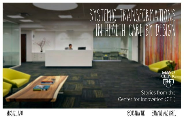SYSTEMIC TRansformations in health care by design  Stories from the Center for Innovation (CFI) AHO  josinavink  manuelaag...