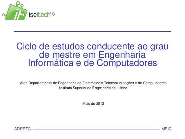 MEICADEETCCiclo de estudos conducente ao graude mestre em EngenhariaInformática e de ComputadoresÁrea Departamental de Eng...